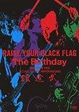 RAISE YOUR BLACK FLAG The Birthday TOUR VISION FINAL 2012. DEC. 19 LIVE AT NIPPON BUDOKAN(初回盤) [DVD]