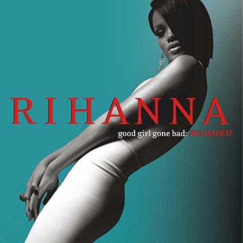 CD : Rihanna - Good Girl Gone Bad: Reloaded