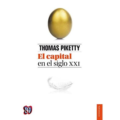 Thomas Piketty (Autor), Eliane Cazenave-Tapie Isoard (Traductor), Guillermina Cuevas (Traductor), José Carlos de Hoyos (Traductor), Gerardo Esquivel (Traductor) Descargar:   EUR 14,64