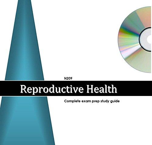 Reproductive Health: Comprehensive Exam Prep Study Guide, N209