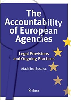 Busuioc M, The Accountability of European Agencies. Legal Provisions and Ongoing Practices Image