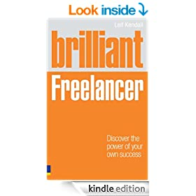 Brilliant Freelancer: Discover the power of your own success (Freelance/Freelancing) (Brilliant Business)