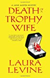 Death of a Trophy Wife (Jaine Austen Mysteries) (0758238452) by Levine, Laura