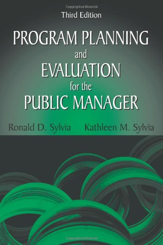 Program Planning and Evaluation for the Public Manager,...