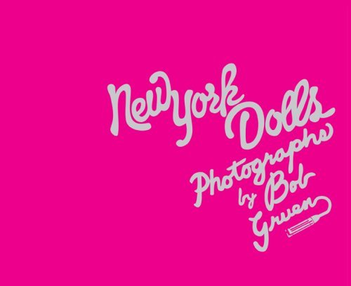 New York Dolls: Photographs [Hardcover] [2008] (Author) Bob Gruen, Legs McNeil, Morrissey (New York Dolls Photographs compare prices)