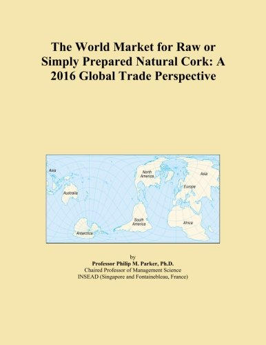 the-world-market-for-raw-or-simply-prepared-natural-cork-a-2016-global-trade-perspective