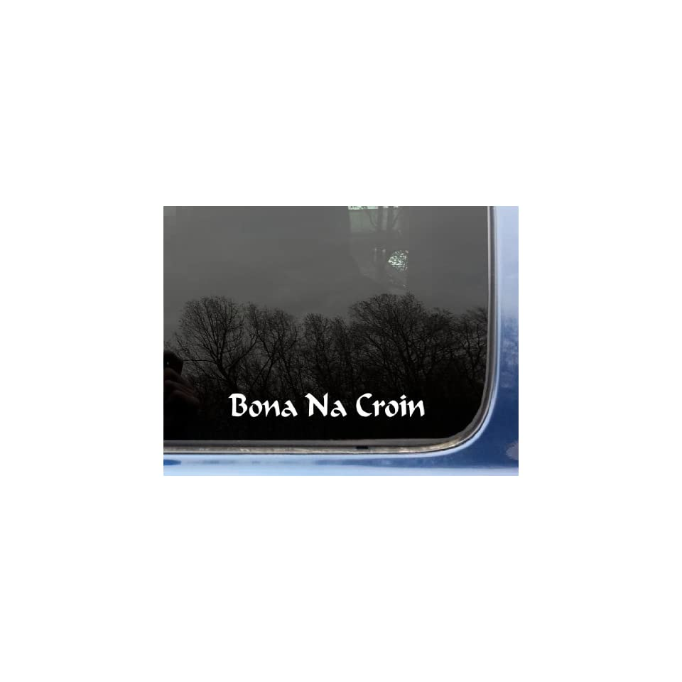 Bona na Croin Neither Crown nor Collar   8 x 1 die cut vinyl decal / sticker for window, truck, car, laptop, etc