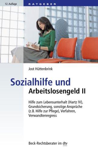 Im Bild: Sozialhilfe und Arbeitslosengeld II: Hilfe zum Lebensunterhalt (Hartz IV), Grundsicherung, sonstige Ansprüche (z. B. Hilfe zur Pflege), Verfahren, Verwandtenregress