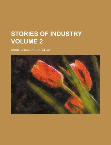 Stories of industry Volume 2