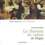 echange, troc Philippe Artières - Le Bureau de coton de Edgar Degas
