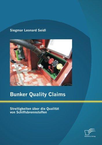 Bunker Quality Claims: Streitigkeiten über die Qualität von Schiffsbrennstoffen (German Edition)
