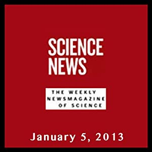 Science News, January 05, 2013 Periodical