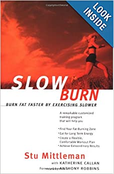 Slow Burn: Burn Fat Faster By Exercising Slower: Stu ...