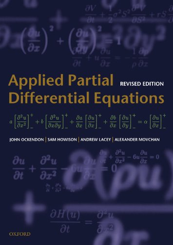 Applied Partial Differential Equations (Oxford Texts in Applied and Engineering Mathematics), by John Ockendon, Sam Howison, Andrew Lacey,