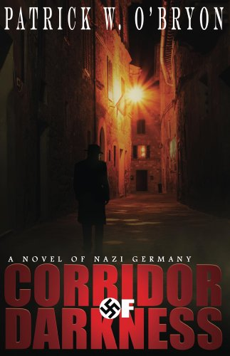 Corridor of Darkness, A Novel of Nazi Germany