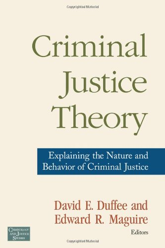 Criminal Justice Theory: Explaining the Nature and...