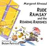 Margaret Atwood Rude Ramsay and the Roaring Radishes