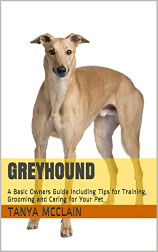 greyhound-a-basic-owners-guide-including-tips-for-training-grooming-and-caring-for-your-pet-english-