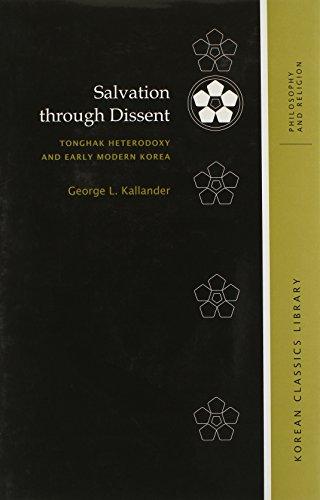 Salvation Through Dissent: Tonghak Heterodoxy and Early Modern Korea (Korean Classics Library: Philosophy and Religion)