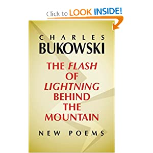 The Flash of Lightning Behind the Mountain: New Poems Charles Bukowski