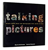 Talking Pictures: People Speak About the Photographs That Speak to Them (0811803767) by Carole Kismaric