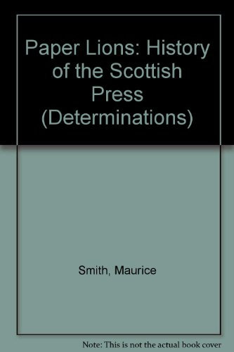 Paper Lions: History of the Scottish Press (Determinations)