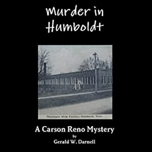 Murder in Humboldt: A Carson Reno Mystery | [Gerald W. Darnell]