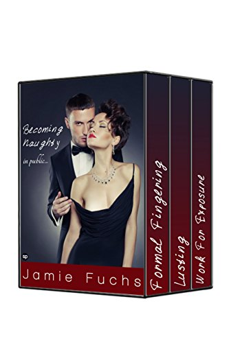 Jamie Fuchs - Becoming Naughty In Public: Complete Series