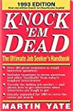 Knock 'Em Dead: The Ultimate Job Seeker's Handbook (155850155X) by Martin John Yate