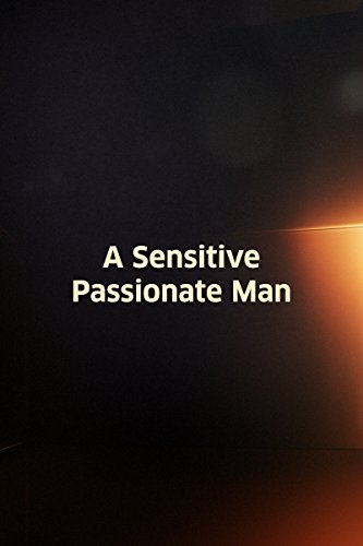 Sensitive, Passionate Man, A