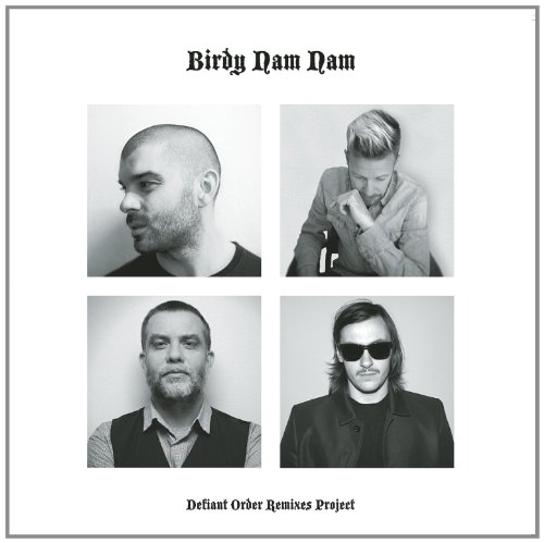 Birdy Nam Nam-Defiant Order Remixes Project-2CD-2014-DLiTE Download
