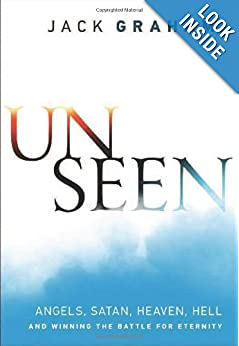 Unseen: Angels, Satan, Heaven, Hell, and Winning the Battle for Eternity read online