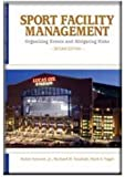 img - for Sport Facility Management: Organizing Events and Mitigating Risks book / textbook / text book