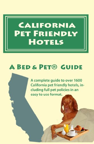 California Pet Friendly Hotels, A Bed & Pet Guide