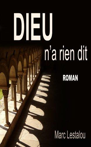 Couverture du livre Dieu n'a rien dit: Roman historique et initiatique