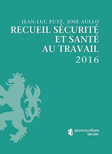 Recueil sécurité et santé au travail 2016