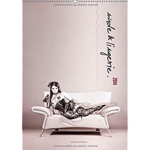 nude & lingerie. (Wandkalender 2014 DIN A3 hoch): Verführung der Frau: erotisch, sex
