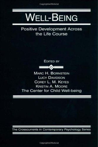 Well-Being: Positive Development Across The Life Course (Crosscurrents In Contemporary Psychology Series)