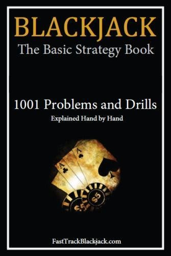 Blackjack: The Basic Strategy Book - 1001 Problems and Drills PDF