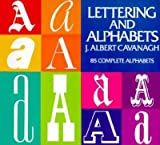 img - for [(Lettering and Alphabets )] [Author: J.Albert Cavanagh] [Mar-2003] book / textbook / text book