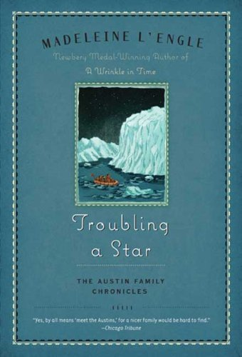 Troubling a Star: The Austin Family Chronicles, Book 5, Madeleine L'Engle
