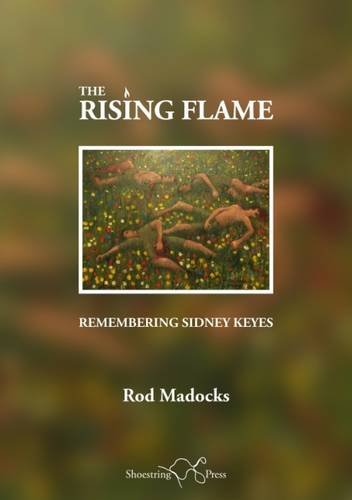 The Rising Flame: Remembering Sidney Keyes