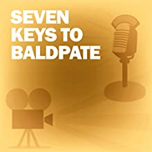 Seven Keys to Baldpate: Classic Movies on the Radio Radio/TV Program by Lux Radio Theatre Narrated by Jack Benny, Mary Livingston