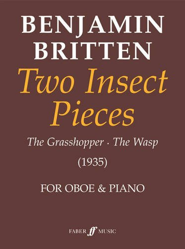 Benjamin Britten Two Insect Pieces: The Grasshopper/The Wasp (1935) for Oboe and Piano