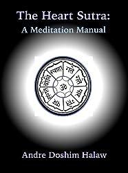 The Heart Sutra: A Meditational Manual