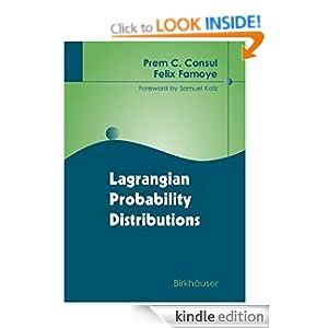 Lagrangian Probability Distributions Felix Famoye, Prem C. Consul, Samuel Kotz
