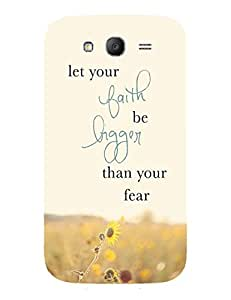 Back Cover for Samsung Galaxy Grand Prime Let your Faith be bigger than your fear