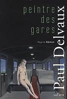 Paul Delvaux, peintre des gares