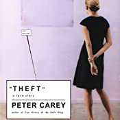 Theft: A Love Story | [Peter Carey]