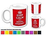 Keep Calm i'm a Dental Hygienist Mug / Cup
